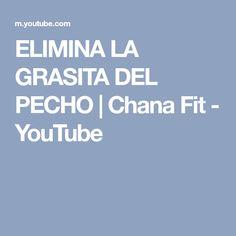ELIMINA LA GRASITA DEL PECHO | Chana Fit - YouTube