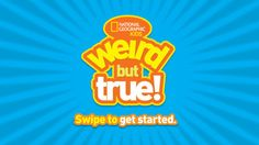 This app is filled with facts, sounds, and more. The interactive format will keep students engaged while they learn about each one of the 625 facts–enough for a fact a day for more than one school year. Facts are age-appropriate and vetted by National Geographic Kids. https://itunes.apple.com/us/app/weird-but-true/id458424230?mt=8