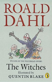 The Witches. Roald Dahl.