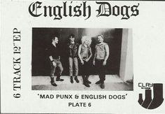 "ENGLISH DOGS 1983 ""Mad Punx & English Dogs""EP CLAY Records promo poster. Wish you could made out their digital watches... ""Psycho Killer"" & ""Driven to Death"" are classics. By 1985 their records came with 20 sided dice & were Punk-Metal crossover"
