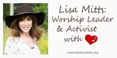 Learn the secret behind worship leader Lisa Mitts' compassion for traumatized people.   #2017WritersRenewal #Christian #writers #conference #worship