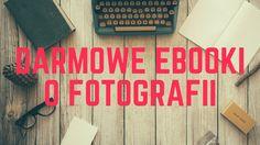 19 darmowych e-booków o fotografii do ściągnięcia! | Psychologia fotografii