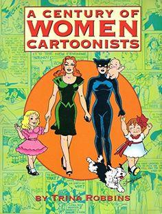 A Century of Women Cartoonists by Trina Robbins https://www.amazon.com/dp/0878162003/ref=cm_sw_r_pi_dp_x_CTsnybNW4VBR5