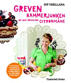 """""""Greven, kammerjunken og den dragende citronmåne"""" (Printed in Danish 2010). My first book filled with baking recipes combined with fairy tales about the bread and pastries."""