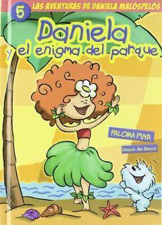 Daniela y el enigma del parque / por Paloma Puya. Compañia Oriental de la Tinta, 2007