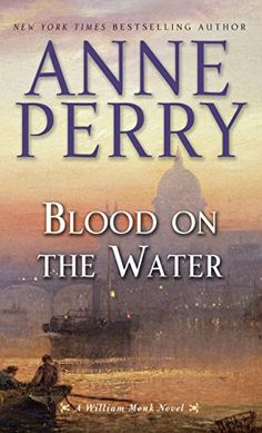 Blood on the Water by Anne Perry   Shut out of the investigation of a massive bombing he witnessed, William Monk takes over when evidence surfaces that the person executed for the crime was innocent, a situation that places him in the center of a violent power struggle for control of the Suez Canal.