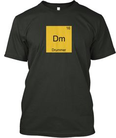 I didn't know that Drummers were on the periodic table! Sweet!! $14.99 is not a bad price either! Getting one!!