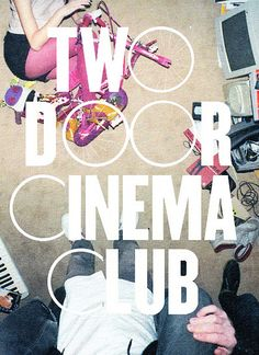 Love Two Door Cinema Club, want a new album, changing of the seasons alone isn't good enough haha