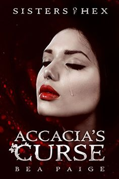 Accacia's Curse: A reverse harem novel (Sisters of Hex Book 1) by [Paige, Bea]