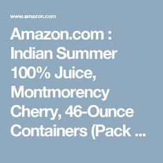 Amazon.com : Indian Summer 100% Juice, Montmorency Cherry, 46-Ounce Containers (Pack of 8) : Fruit Juices : Health & Personal Care
