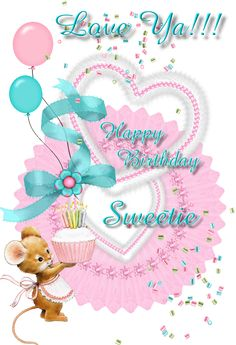 Love Ya!! Happy Birthday, Sweetie birthday happy birthday birthday greeting birthday wishes animated birthday