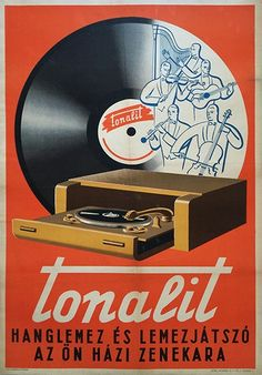 budapestposter: Famous Hungarian Brands: Tonalit - music record and turntable… Vintage Labels, Vintage Ads, Vintage Posters, Retro Posters, Vinyl Record Shop, Old Vinyl Records, Retro Advertising, Vintage Advertisements, Retro Ads