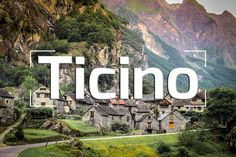 THE BEST OF TICINO SWITZERLAND