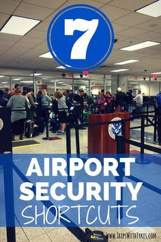 Complete Guide to Speeding through Airport Security with Kids: Shortcut long TSA lines during family trips with these 7 tips and services to make airport security a breeze!