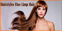 Hairstyles Fine Limp Hair Best Ideas Try At Home http://www.hairpediaclub.com/fine-limp-hair.html #Hairstyles #Fine #Limp #Hair #Best #Ideas #TryAtHome