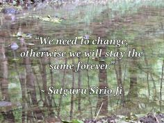 """We need to change, otherwise we will stay the same forever."" 