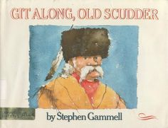 Git Along, Old Scudder by Stephen Gammell, http://smile.amazon.com/dp/068801674X/ref=cm_sw_r_pi_dp_NnTEtb043PC0C