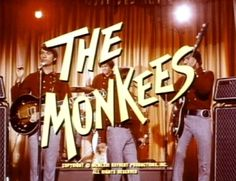 Hey Hey, we're the Monkees... : )