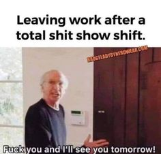 Work Memes, Work Quotes, Work Humor, Work Funnies, Hate My Job Quotes, Leaving A Job Quotes, Life Quotes, Medical Humor, Nurse Humor