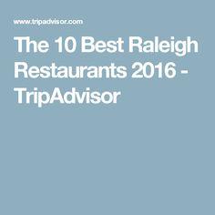 The 10 Best Raleigh Restaurants 2016 - TripAdvisor