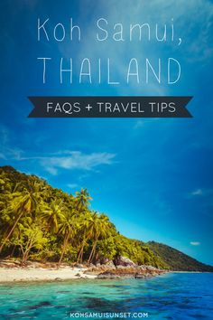 Koh Samui FAQs: Travel tips and common questions about Koh Samui, Thailand