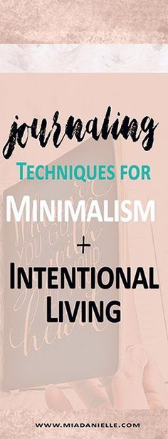 Journaling techniques for minimalism and intentional living. #minimalistlove #minimalistliving #journallove #journalpage