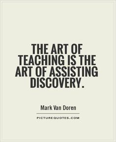 The art of teaching is the art of assisting discovery Picture Quote #1