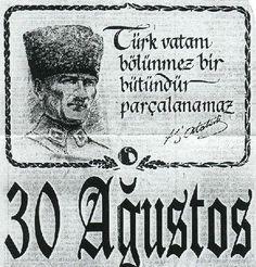 30 Ağustos TÜRK'ün Zafer Bayramı.