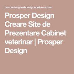 Prosper Design Creare Site de Prezentare Cabinet veterinar | Prosper Design Web Design, Cabinet, Mai, Create, Clothes Stand, Design Web, Closet, Cupboard, Website Designs
