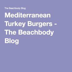 Mediterranean Turkey Burgers - The Beachbody Blog