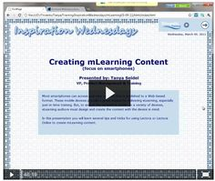 Creating mLearning Content - 46-minute video with great tips on using the Lectora design platform to create mobile enabled courseware.