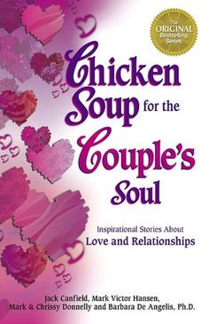 Chicken Soup for the Couple's Soul: 101 Inspirational Stories About Love and Relationships (NOOK Book)