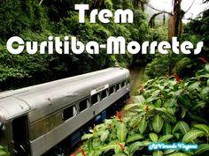 Passeio de trem entre Curitiba e Morretes - RêVivendo Viagens