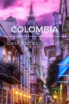 Colombia Travel | Ultimate list of the best places to visit in Colombia including Colombia travel tips