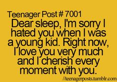I love you sleep! (Minus the teenager, more like Mom post) Love You Very Much, I Hate You, Teen Posts, Teenager Posts, Cherish Every Moment, In This Moment, Sleep Quotes, Deep, Motivation