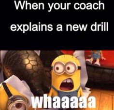 Pretty much when we do a new drill I wait in back and watch.. Then I understand it