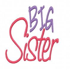 Big Sister Machine Embroidery Design 4x4 5x7 by SewSpoiledBoutique