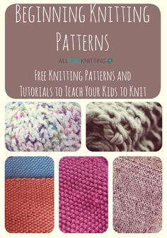 15 Beginning Knitting Patterns: Free Knitting Patterns and Tutorials to Teach your Kids to Knit