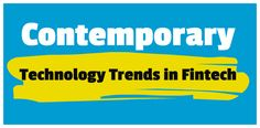 10 Contemporary Technology Trends Working Alongside Fintech