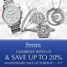 It's our anniversary and we're celebrating with a sale! 10/8 – 10/31 take up to 20% off your entire purchase at The Diamond Galleria!
