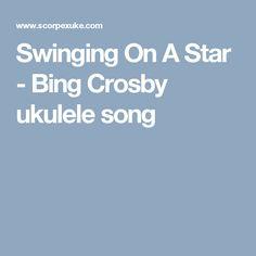 Swinging On A Star - Bing Crosby ukulele song