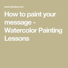How to paint your message - Watercolor Painting Lessons