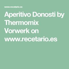 Aperitivo Donosti by Thermomix Vorwerk on www.recetario.es