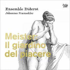 Johann Friedrich Meister - Meister: Il Giardino Del Piacere