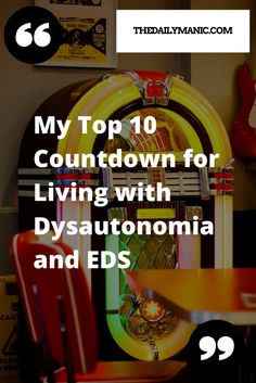 My top 10 countdown for living with dysautonomia and EDS   The Daily Manic