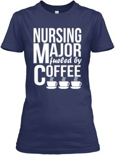 Nursing Major Fueled By Coffee T-Shirt