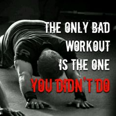 The only bad workout ...