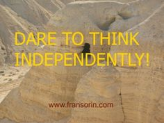 Inspirational Quote Dare to think independently from @fransorin