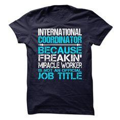 International Coordinator - #tumblr sweatshirt #mens sweater. OBTAIN LOWEST PRICE => https://www.sunfrog.com/No-Category/International-Coordinator.html?68278