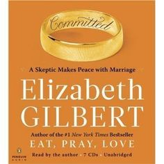 Committed by Elizabeth Gilbert. Just finished listening to it. Was surprised how good this was. And, it's full interesting factoids.
